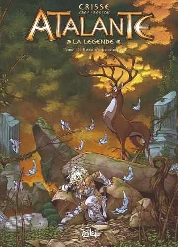 Atalante - La Légende Tome 11 Retour aux sources