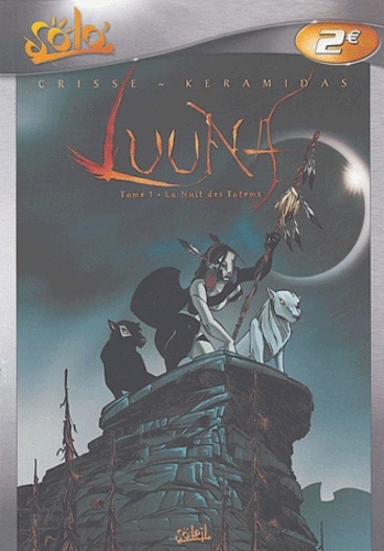 Crisse et Nicolas Keramidas - Luuna Tome 1 : La nuit des totems.