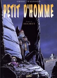 Crisse et Marc N'Guessan - Petit d'homme Tome 2 : Secret.