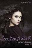 Crissy Calhoun - Love You to Death - Season 2 - The Unofficial Companion to The Vampire Diaries.