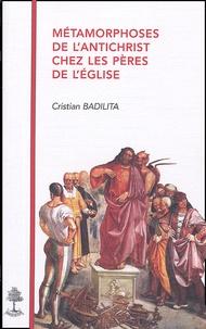 Cristian Badilita - Métamorphoses de l'antichrist chez les pères de l'Eglise.