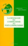 Cristian Bocancea - La Roumanie, du communisme au post-communisme.
