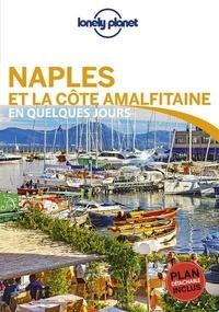 Cristian Bonetto et Brendan Sainsbury - Naples et la côte amalfitaine en quelques jours. 1 Plan détachable