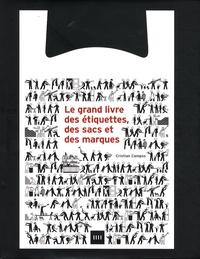 Cristian Campos - Le grand livre des étiquettes, des sacs et des marques.