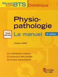 Cristian Carip - Physiopathologie - Bases physiopathologiques de la diététique, Le manuel.
