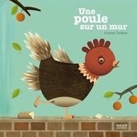 Cristian Turdera - Une poule sur un mur.