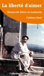 Cristina Abad - La liberté d'aimer - Guadalupe Ortiz de Landazuri.