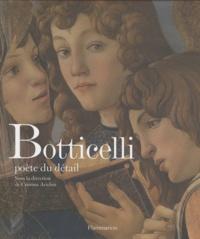 Cristina Acidini Luchinat - Botticelli poète du détail.