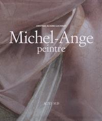 Cristina Acidini Luchinat - Michel-Ange peintre.