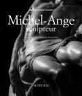 Cristina Acidini Luchinat et Aurelio Amendola - Michel-Ange sculpteur.