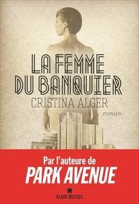 Cristina Alger - La femme du banquier.