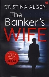 Cristina Alger - The Banker's Wife.