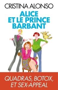 Cristina Alonso et Cristina Alonso - Alice et le prince barbant - Quadras, botox et sex-appeal.