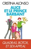 Cristina Alonso - Alice et le prince barbant - Quadras, botox et sex-appeal.