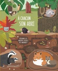 Cristina Banfi et Cristina Peraboni - A chacun son abri - Découvre les habitats secrets des animaux.