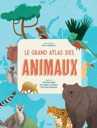 Cristina Banfi et Rita-Mabel Schiavo - Le Grand Atlas des Animaux.