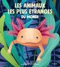 Cristina Banfi et Rossella Trionfetti - Les animaux les plus étranges du monde.