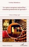Cristina Barbulescu - Les opéras européens aujourd'hui: comment promouvoir un spectacle ?.