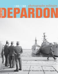 Cristina Baron - Raymond Depardon - Photographe militaire 1962/1963.