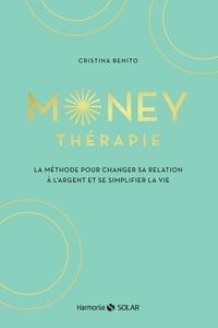 Il livre en téléchargement gratuit Money thérapie  - La méthode pour changer sa relation à l'argent et se simplifier la vie par Cristina Benito 9782263169144