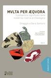 Cristina Boschetti et Marco Cavalieri - Multa per aequora - Il polisemico significato della moderna ricerca archeologica. Omaggio a Sara Santoro. Volume 2.