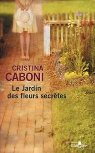 Cristina Caboni - Le jardin des fleurs secrètes.