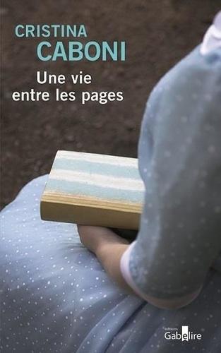 Une vie entre les pages de Cristina Caboni - Grand Format - Livre - Decitre