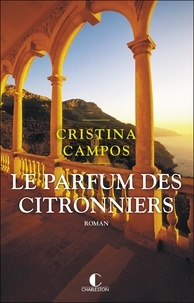 Cristina Campos - Le parfum des citronniers.