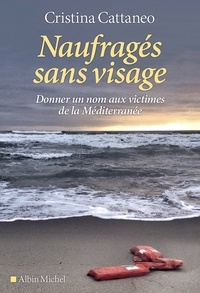 Livres en ligne pdf download Naufragés sans visage  - Donner un nom aux victimes de la Méditerranée (French Edition) par Cristina Cattaneo CHM FB2 iBook 9782226444868