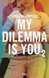 Cristina Chiperi - My dilemma is you Tome 2 : .