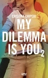 Cristina Chiperi - My dilemma is you Tome 2 : .