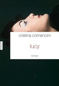 Cristina Comencini - Lucy - roman traduit de l'italien par Dominique Vittoz.