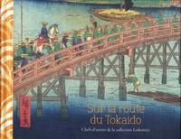 Cristina Cramerotti - Sur la route du Tokaido - Chefs-d'oeuvre de la collection Leskowicz.