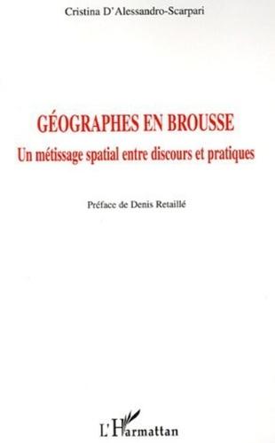 Cristina D'Alessandro-Scarpari - Géographes en brousse - Un métissage spatial entre discours et pratiques.