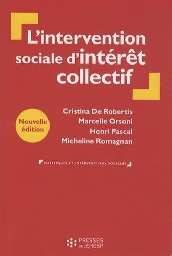 Cristina De Robertis et Marcelle Orsoni - L'intervention sociale d'intérêt collectif - De la personne au territoire.