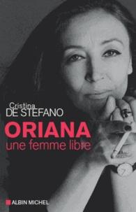Cristina de Stefano - Oriana, une femme libre.