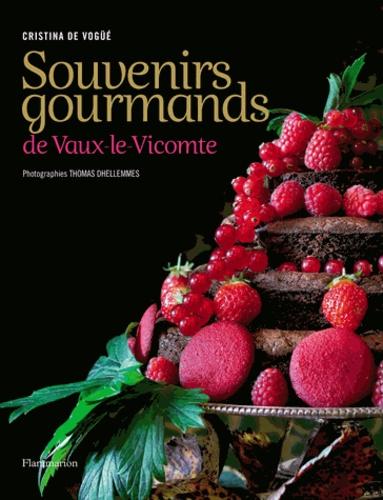 Cristina de Vogüé - Souvenirs gourmands de Vaux-le-Vicomte.
