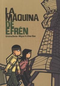 Cristina Duràn et Miguel A Giner Bou - La máquina de Efrén.