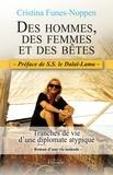 Cristina Funes-Noppen - Des hommes, des femmes et des bêtes - Tranches de vie d'une diplomate atypique.