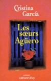 Cristina Garcia - Les soeurs Agüero.