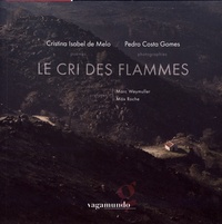 Cristina Isabel de Melo et Pedro Costa Gomes - Le cri des flammes.