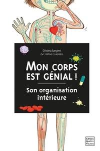 Cristina Junyent et Cristina Losantos - Mon corps est génial ! - Son organisation intérieure.