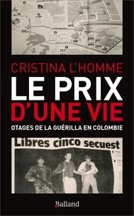 Le prix dune vie - Otages de la guérilla en Colombie.pdf
