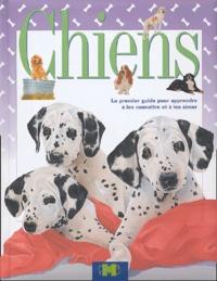 Chiens - Le premier guide pour apprendre à les connaître et à les aimer.pdf
