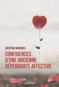 Confidences dune ancienne dépendante affective - Se libérer des relations toxiques, apprendre à aimer et être heureux en amour.pdf