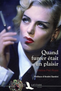Cristina Peri Rossi - Quand fumer était un plaisir.