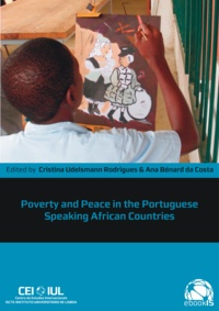 Cristina Rodrigues Udelsmann et Ana Bénard Da Costa - Poverty and Peace in the Portuguese Speaking African Countries.