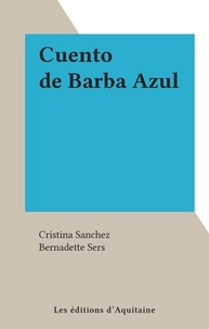 Cristina Sanchez et Bernadette Sers - Cuento de Barba Azul.