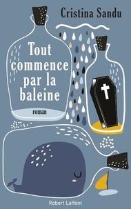 Ebook in italiano téléchargement gratuit Tout commence par la baleine (Litterature Francaise) par Cristina Sandu 9782221221716 DJVU