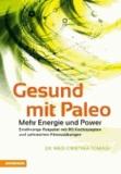 Cristina Tomasi - Gesund mit Paleo - Mehr Energie und Power - Ernährungsratgeber mit 80 Kochrezepten und zahlreichen.
